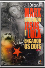 Marx Enganou Jesus... E Lula Engagou - 02Ed/14