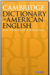 Cambridge Dictionary of American English - For Speakers of Portuguese