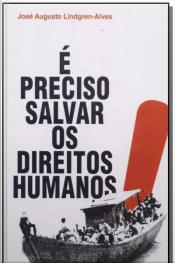 É Preciso Salvar os Direitos Humanos