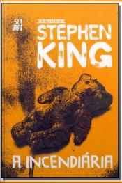 Coleção Biblioteca Sthphen King - A Incendiária