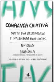 Confiança Criativa - Libere sua criatividade e implemente suas Ideias