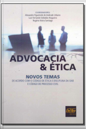 Advocacia e Ética - Novos Temas