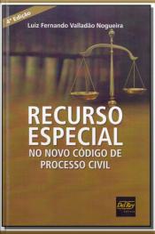 Recurso Especial no Novo Código de Processo Civil - 04Ed/17
