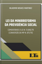 Lei da Minirreforma da Previdência Social - 01Ed/19