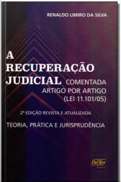A Recuperação Judicial - Comentada Artigo por Artigo (Lei 11.101/05)