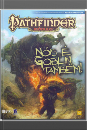 Pathfinder Módulo - Nóis e Goblin Também
