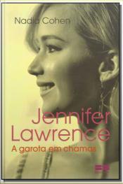 Jennifer Lawrence - a Garota em Chamas