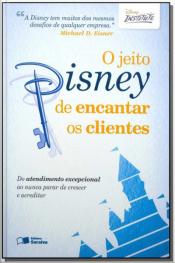 Jeito Disney De Encantar Os Clientes, O
