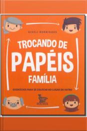 Trocando de Papéis – Família