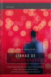 Linhas de investigação : uma etnografia das técnicas e moralidades numa divisão de homicídios da polícia civil do Rio de Janeiro