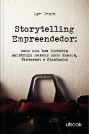 Storytelling empreendedor: como uma boa história construiu marcas como Amazon, Pinterest e Starbucks