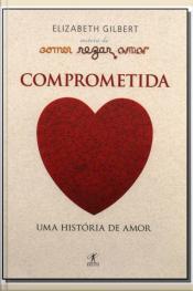 Comprometida - Uma Historia De Amor