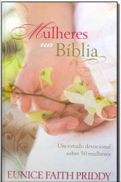 Mulheres na Bíblia - Devocional das Mulheres