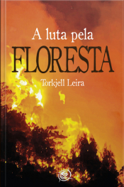 A Luta Pela Floresta