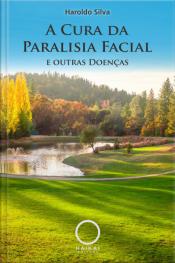 A Cura Da Paralisia Facial E Outras Doenças
