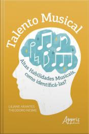 Talento Musical: Altas Habilidades Musicais, Como Identificá-las?