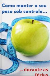 Como Manter Seu Peso Sob Controle