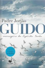 Guido - Mensageiro Do Espírito Santo