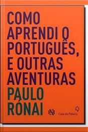 Como Aprendi O Português, E Outras Aventuras