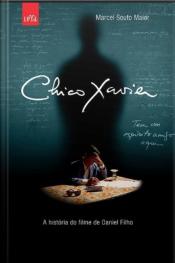 Chico Xavier - A História Do Filme De Daniel Filho