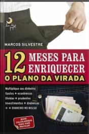 12 Meses Para Enriquecer (masculino): O Plano Da Virada