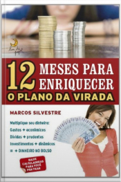 12 Meses Para Enriquecer (feminino): O Plano Da Virada