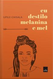 Eu Destilo Melanina E Mel