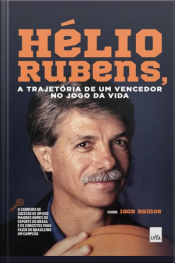 Hélio Rubens: A Trajetória De Um Vencedor No Jogo Da Vida