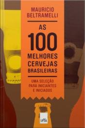 As 100 Melhores Cervejas Brasileiras