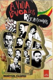 A Vida Louca Dos Revolucionários