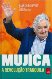 Mujica: A Revolução Tranquila