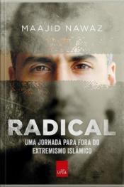 Radical: Uma Jornada Para Fora Do Extremismo Islâmico