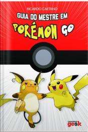 Guia Do Mestre Em Pokémon Go