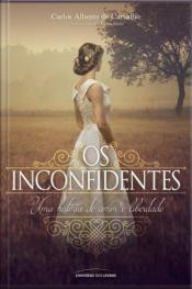 Os Inconfidentes: Uma História De Amor E Liberdade