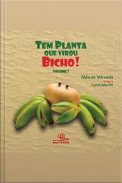 Tem Planta Que Virou Bicho ! Volume 2