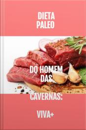 Dieta Paleo Do Homem Das Cavernas: Viva +