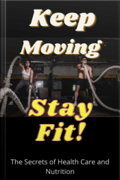 Keep Moving And Stay Fit