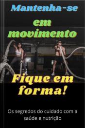 Mantenha-se Em Movimento E Fique Em Forma