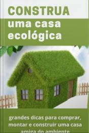 Construa Uma Casa Ecológica