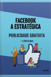 Facebook A Estratégica : Publicidade Gratuita + 1.500 Grupos