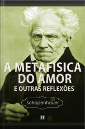 Metafísica Do Amor E Outras Reflexões