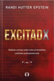 Excitadx: Histórias Curiosas Sobre Como Os Hormônios Controlam Praticamente Tudo