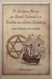Os Cristãos-novos No Brasil Colonial E A Escrita Nos Livros Didáticos