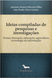 Ideias Compiladas De Pesquisas E Investigações: Temas: Inovação, Educação, Agricultura, Tecnologia Da Informação