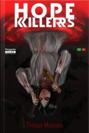 Hopekillers: Matadores De Esperança