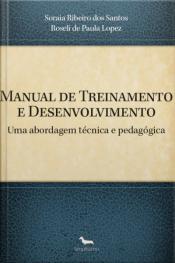 Manual De Treinamento E Desenvolvimento: Uma Abordagem Técnica E Pedagógica