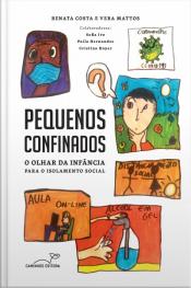 Pequenos Confinados: O Olhar Da Infância Para O Isolamento Social