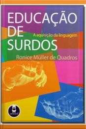 Educação de Surdos - A Aquisição da Linguagem