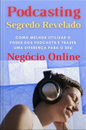 Podcasting - Segredo Revelado