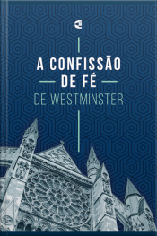 A Confissão De Fé De Westminster
